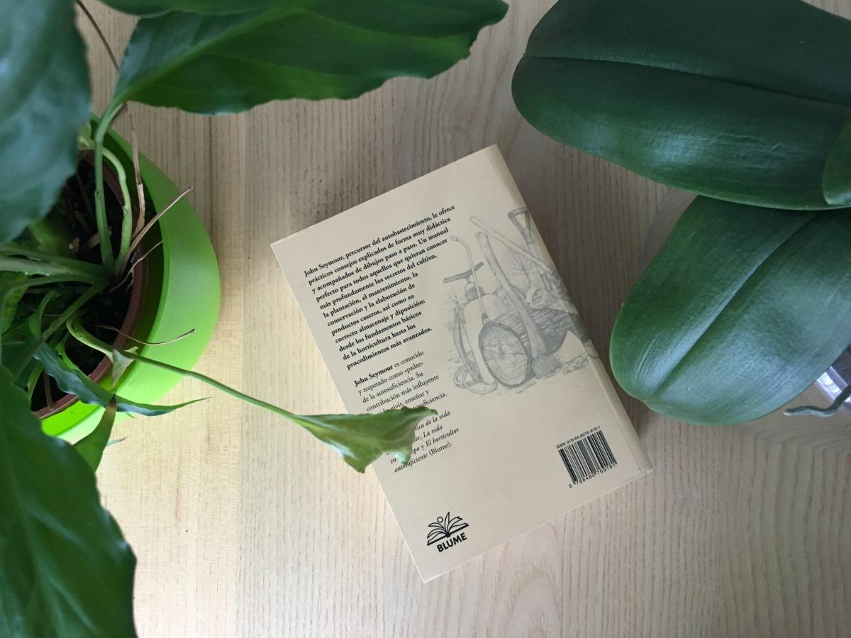 manual-practico-de-la-vida-autosuficiente-john-seymour, persistencia o cambio, mar vidal, libros, libro de la semana, lectura, literatura, jardineria, horticultura
