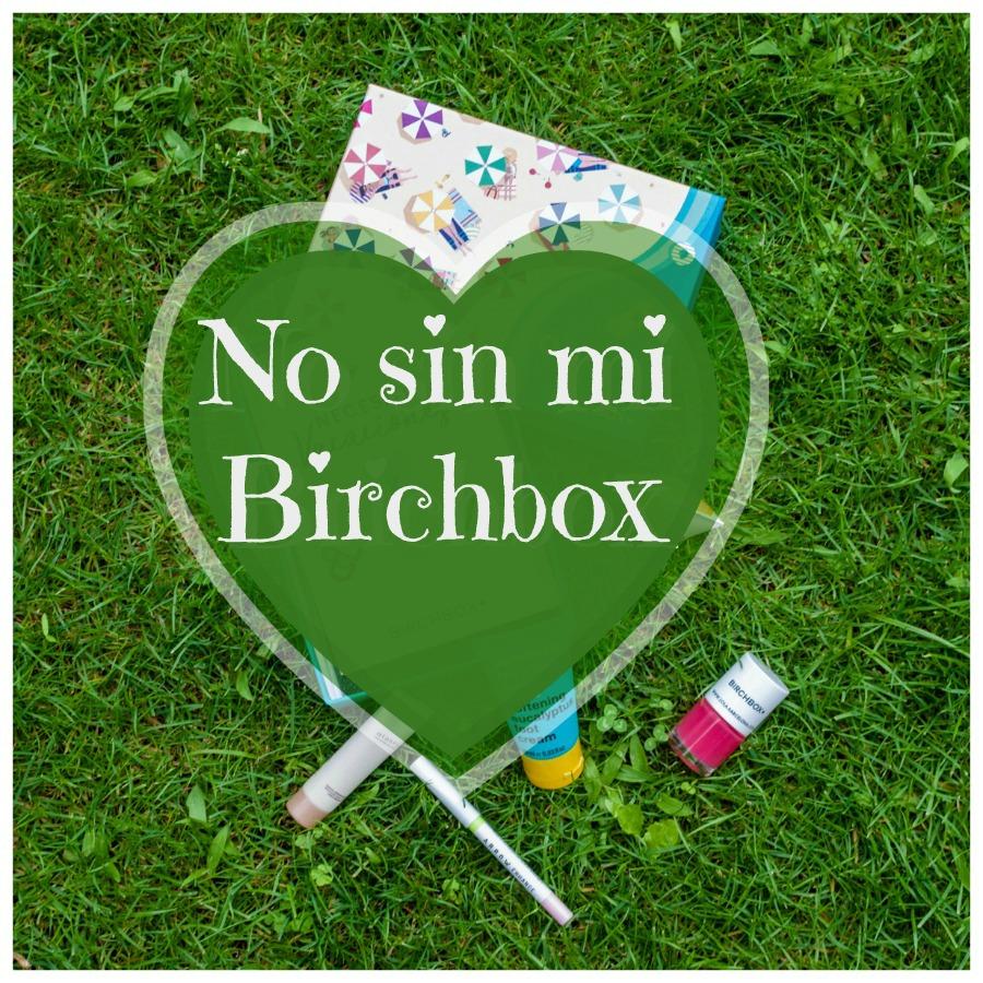 no-sin-mi-birchbox, persistencia o cambio, mar vidal, cosmética, cremas, maternidad, maquillaje, la casa de mar, birchbox, productos