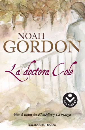 noah gordon, el medico, chaman, la doctora cole, libros, lectura