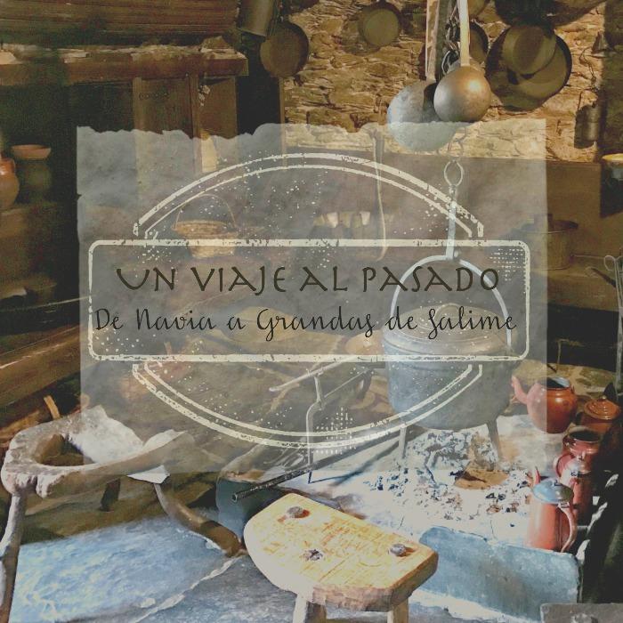 un viaje al pasado de navia a grandas de salime, mar vidal, persistencia o cambio, mavi vidal, museo etnográfico, asturias, ruta, visitas, turismo