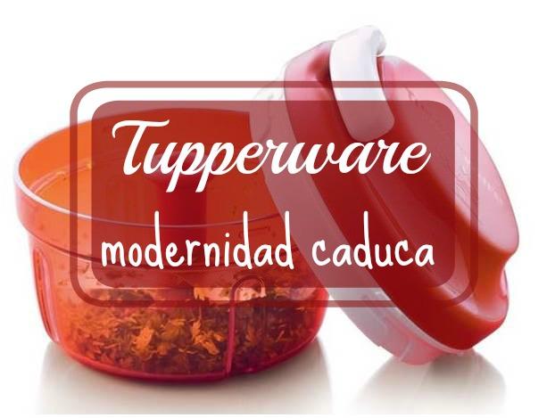 tupperware-modernidad-caduca, mar vidal, persistencia o cambio, productos, cocina
